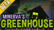 Minerva's Greenhouse Beta Thumbnail